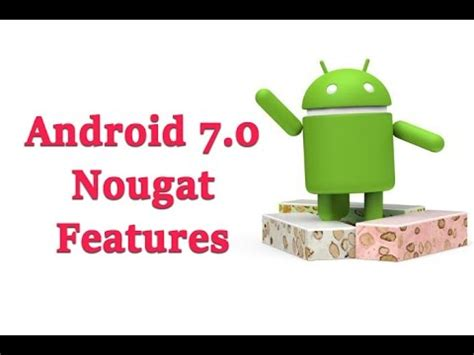 android nougat features android 7 0 name release date