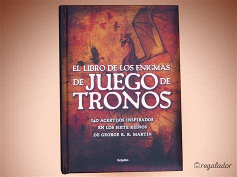 El Libro De Los Enigmas De Juego De Tronos En Regalador.com