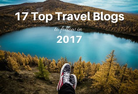 best blogs 17 of the top travel blogs to follow in 2017