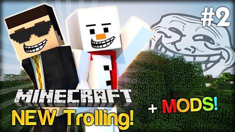 Trolling With The Troll Mod  Minecraft New Trolling #2 W