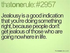 Jealousy Is A Good Indication That Youu002639re Doing Something