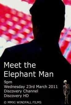 voir regarder the elephant man complet film streaming vf meet the elephant man 2011 film en fran 231 ais cast et