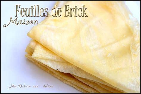 cuisiner des feuilles de brick feuilles de brick maison inratable recettes faciles