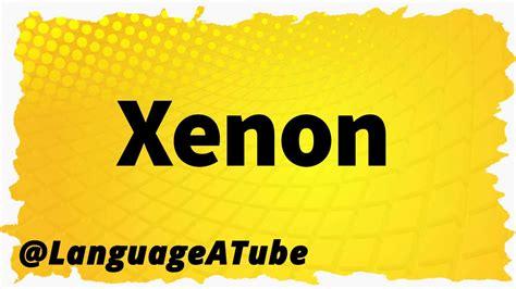 xenon pronounce