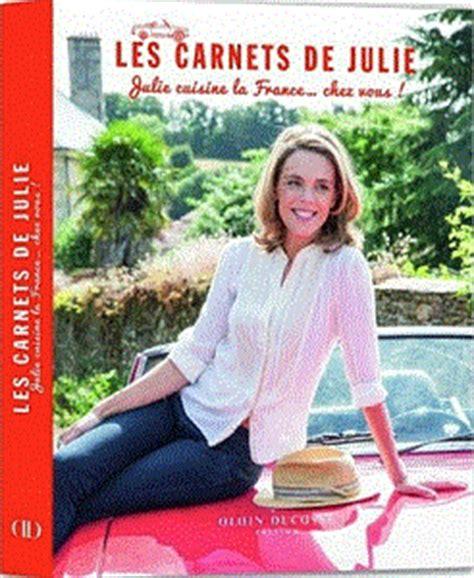 cuisine et terroirs les carnets de julie julie cuisine la chez vous julie andrieu