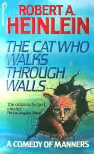 the cat who quot the cat who walks through walls quot robert heinlein book