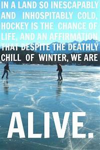 pond hockey on ... Ice Pond Quotes