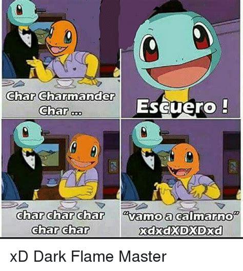 Charmander Meme - 25 best memes about flame master flame master memes