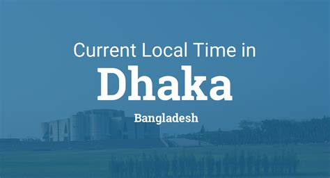 current local time  dhaka bangladesh