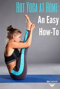 Yoga At Home : hot yoga at home an easy how to from diy active ~ Orissabook.com Haus und Dekorationen