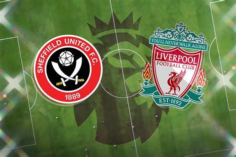 Sheffield United vs Liverpool: Prediction, TV channel ...
