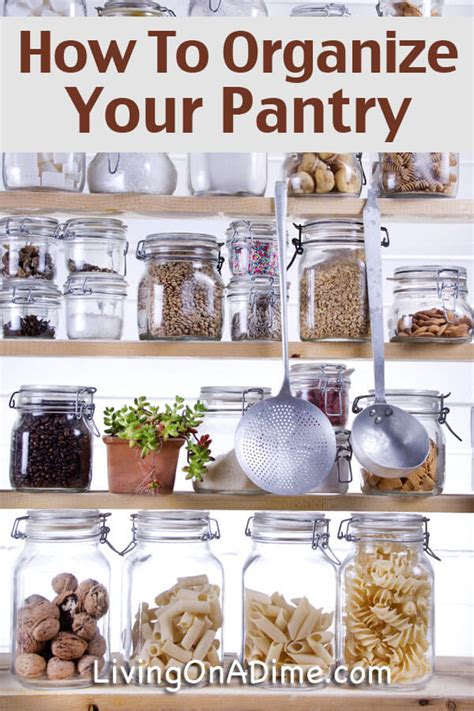 How To Organize Your Pantry  Living On A Dime