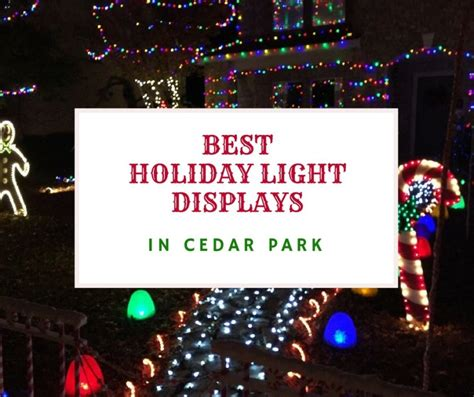 best christmas light displays best holiday light displays in cedar park cedar park
