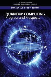 Quantum Computing: Progress and Prospects | The National ...  Quantum