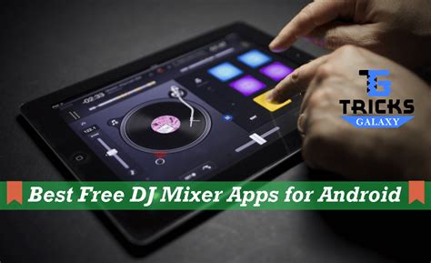 mixer for android top 10 best dj mixer app for android for free 2017 edition