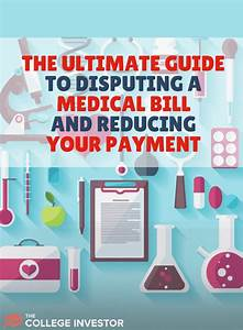 The Ultimate Guide To Disputing A Medical Bill To Reduce