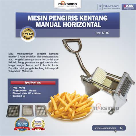 Alat Pengiris Kentang Mustofa mesin pengiris kentang manual horizontal kg 02 toko
