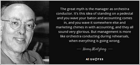 henry mintzberg quote  great myth   manager