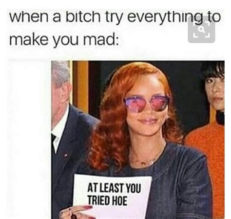 Funny Hoe Memes - at least you tried hoe to my stalker bitch pinterest memes humor and smart comebacks