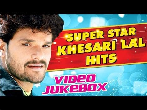 Super Star Khesari Lal Yadav Hits  Video Jukebox