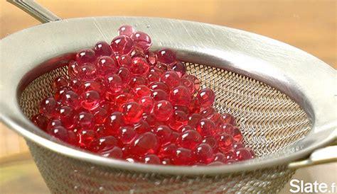 cuisine moll馗ulaire vidéo le caviar de grenadine la recette de cuisine moléculaire pour les nuls slate fr