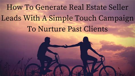 Generate Real Estate Seller Leads With A Simple Touch Campaign