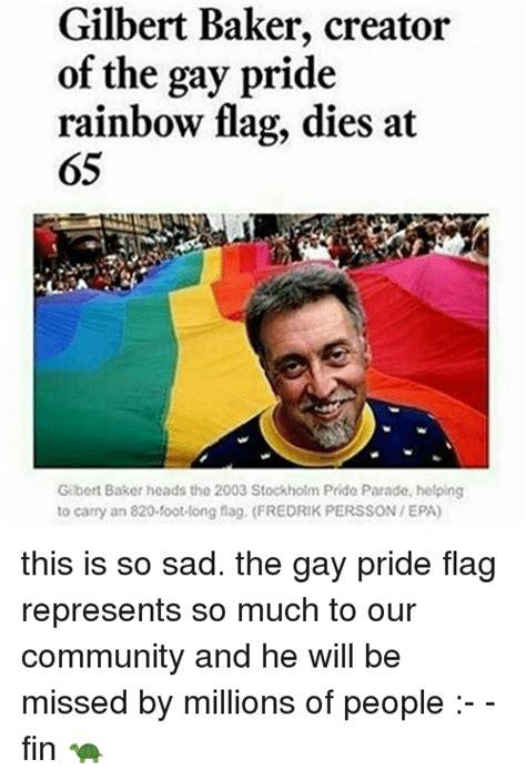 Gay Community Meme - gilbert baker creator of the gay pride rainbow flag dies at 65 gilbert baker heads the 2003