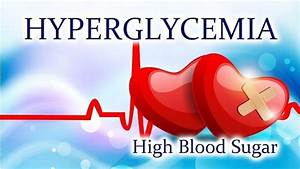 What Is Hyperglycemia  High Blood Sugar   Causes  Symptoms