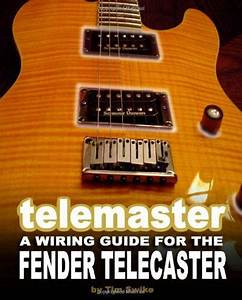 Guitar Electronics Wiring Guide Diagram For Fender Telecaster Squier Book On Cd