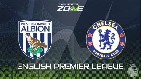 2020-21 Premier League – West Brom vs Chelsea Preview ...