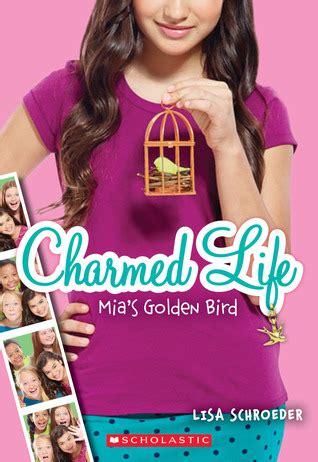 mias golden bird charmed life   lisa schroeder