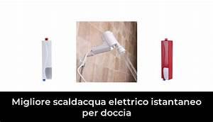 41 La Migliore Scaldacqua Elettrico Istantaneo Per Doccia