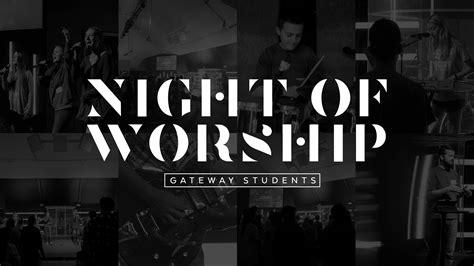 of worship gateway baptist church 166 | NIGHT OF WORSHIP
