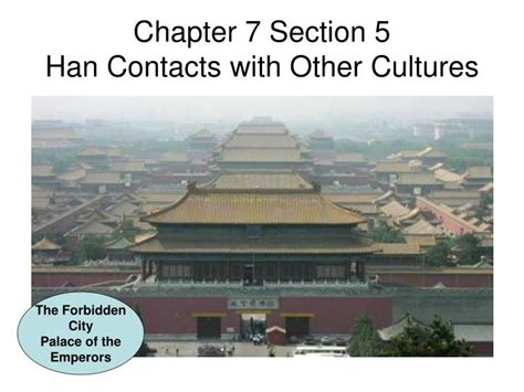 Ppt  Chapter 7 Section 5 Han Contacts With Other Cultures
