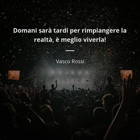 Vasco Frasi Vasco Frasi