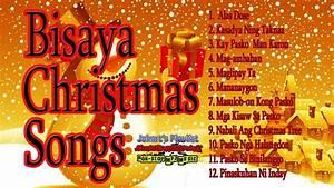 Bisaya Christmas Songs NonStop Special Playlist - YouTube