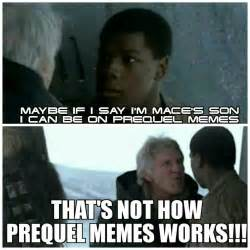 Prequel Memes - that s not how prequel memes work prequelmemes