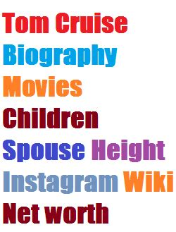 Tom Cruise Biography Movies Children Spouse Height ...