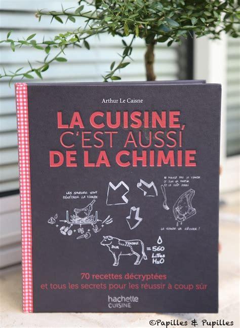 cuisine chimie la cuisine c 39 est aussi de la chimie arthur le caisne