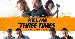 Kill Me Three Times 2014 | PSA – Homepage