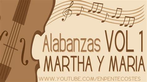 Alabanzas Cristianas Vol. 1 (hermanas Martha Y Maria