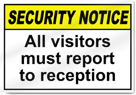 All Visitors Must Sign In Template by All Visitors Must Report To Reception Security Signs