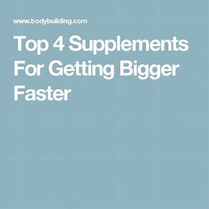Top 4 Supplements For Getting Bigger Faster  With Images