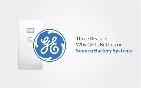 Three Reasons Why Ge Is Betting On Sonnen Battery Systems