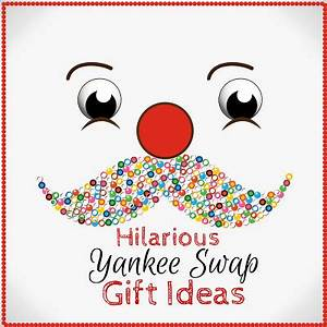 Funny Yankee Swap Gifts Yankee Swap Gift Ideas