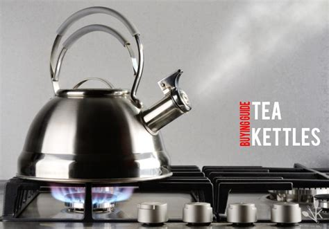 tea kettle kettles kitchensanity buying guide boiling water reliable process simple