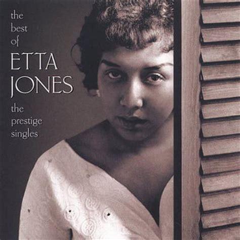 The Best Of Etta The Best Of Etta Jones The Prestige Singles By Etta