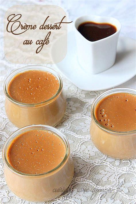 dessert au cafe facile cr 232 me dessert au caf 233 sans gluten recettes faciles recettes rapides de djouza