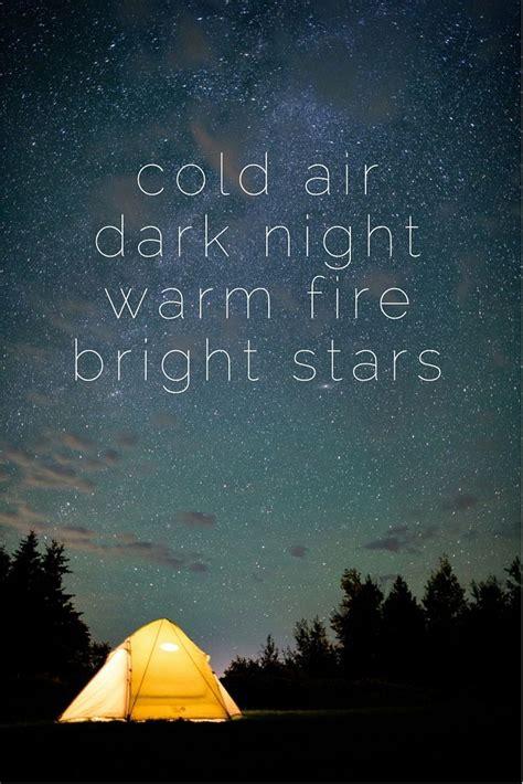 cold air dark night warm fire bright stars travel