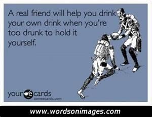 Drunken Friends... Friendship Drunk Quotes